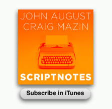 Scriptnotes Podcast - Subscribe in iTunes